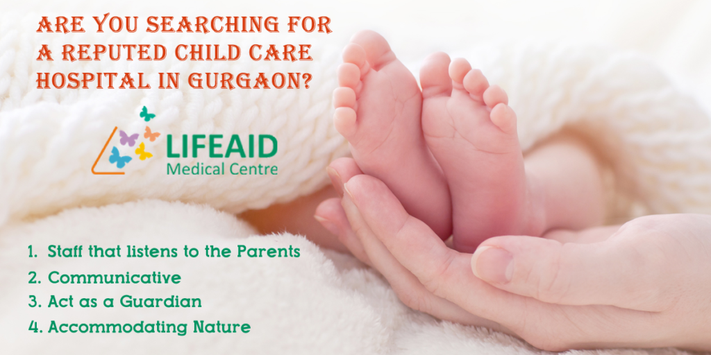 Are You Searching for A Reputed Child Care Hospital in Gurgaon?